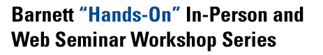 'Hands-On' In-Person and Web Seminar Workshop Series
